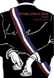 Délits d'élus t.1 ; 400 politiques aux prises avec la justice - Couverture - Format classique
