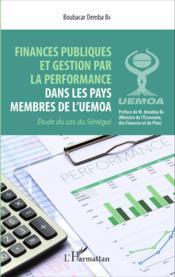 Finances publiques et gestion par la performance dans les pays membres de lUEMOA, étude du cas du Sénégal - Couverture - Format classique