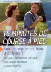 15 Minutes De Cours A Pieds;;;; Pour Un Corps Mince, Beau Et En Forme! - Couverture - Format classique