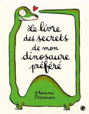 Le livre des secrets de mon dinosaure préféré - Couverture - Format classique