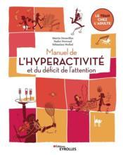 Manuel de l'hyperactivité et du déficit de l'attention ; le TDAH chez l'adulte - Couverture - Format classique