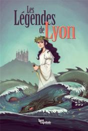 Les légendes de Lyon - Couverture - Format classique