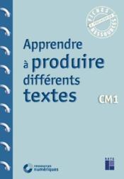 Apprendre à produire différents textes ; CM1 (édition 2020) - Couverture - Format classique