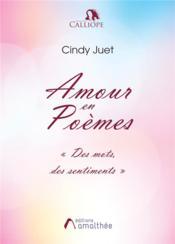 Amour en poèmes ; des mots, des sentiments - Couverture - Format classique