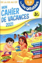 Les incollables ; mon cahier de vacances ; de la GS au CP (édition 2021) - Couverture - Format classique