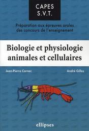 Biologie et physiologie animales et cellulaires ; préparation aux épreuves orales du capès - Intérieur - Format classique