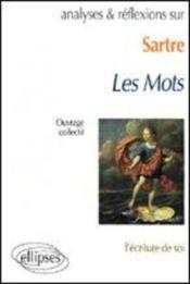 Sartre les mots l'ecriture de soi - Couverture - Format classique