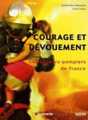Courage et dévouement ; les sapeurs pompiers de France - Couverture - Format classique