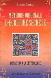 Methode originale d'ecriture secrete, initiation a la cryptologie - Couverture - Format classique