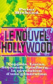 Le nouvel Hollywood ; coppola lucas scorsese spielberg... ; la revolution d'une generation - Intérieur - Format classique