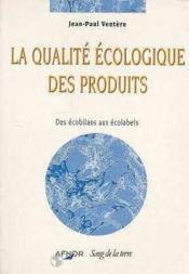 La qualite ecologique des produits - Couverture - Format classique