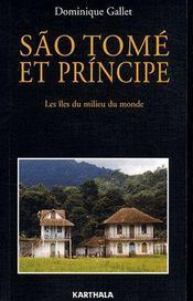 São Tomé et Príncipe ; les îles du milieu du monde - Couverture - Format classique