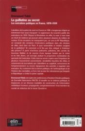 La guillotine au secret ; les exécutions publiques en France 1870-1939 - 4ème de couverture - Format classique