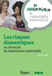 Les risques domestiques au domicile de l'assistante maternelle - Couverture - Format classique