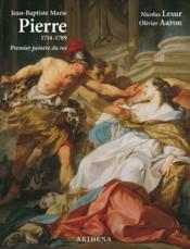 Jean-Baptiste Marie Pierre (1714-1789) ; premier peintre du roi - Couverture - Format classique