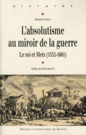 Absolutisme au miroir de la guerre - Couverture - Format classique