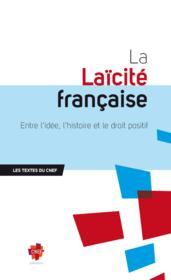 La laïcité française ; entre idée, l'histoire et le droit positif - Couverture - Format classique