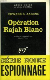 Operation Rajah Blanc. Collection : Serie Noire N° 1387 - Couverture - Format classique