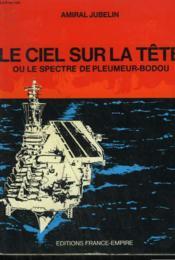 Le Ciel Sur La Tete Ou Le Spectre De Pleumeur-Bodou. - Couverture - Format classique