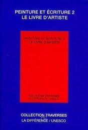 Peinture Et Ecriture 2 : Le Livre D'Artiste - Couverture - Format classique