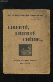 Liberte Liberte Cherie. - Couverture - Format classique