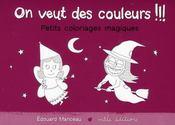 On veut des couleurs !!! ; petits coloriages magiques - Intérieur - Format classique