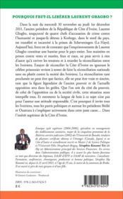 Pourquoi faut-il libérer Laurent Gbagbo ; pour une vraie réconciliation en Côte d'Ivoire - 4ème de couverture - Format classique
