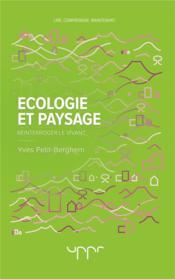 Écologie et paysage ; réinterroger le vivant - Couverture - Format classique
