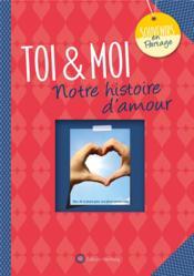 Toi & moi ; notre histoire d'amour - Couverture - Format classique