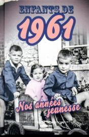 Enfants de ; 1961 ; nos années jeunesse - Couverture - Format classique