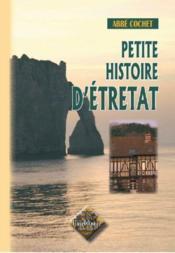 Petite histoire d'Etretat (édition 2010) - Couverture - Format classique