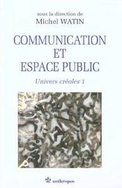 Communication Et Espace Public ; Univers Creoles T.1 ; Edition 2001 - Intérieur - Format classique