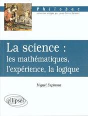 La Science Les Mathematiques L'Experience La Logique - Couverture - Format classique