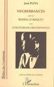 Negrerrances ; Konda Le Roquet ; Concours De Circonstances - Intérieur - Format classique