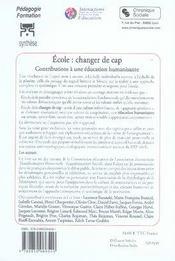 École : changer de cap ; contributions à une éducation humanisante - 4ème de couverture - Format classique
