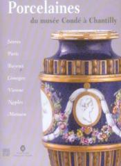 Porcelaines du musee conde a chantilly sevres... paris, bayeux, limoges, vienne, naples et meissen.. - Couverture - Format classique