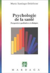 Psychologie de la sante ; perspectives qualitatives et cliniques - Couverture - Format classique