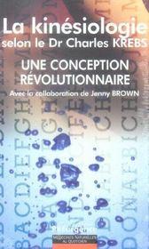 La Kinesiologie Selon Le Dr Charles Krebs - Une Conception Revolutionnaire - Intérieur - Format classique