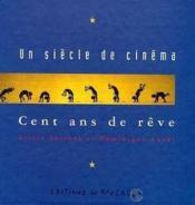 Un siecle de cinema cent ans de reve - Couverture - Format classique