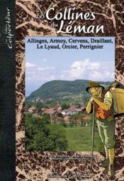 Les collines du léman ; allinges, armoy, cervens, draillant, le lyaud, orcier, perrignier - Couverture - Format classique