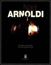 Nag Arnoldi ; L'Homme Et Le Mythe - Couverture - Format classique