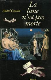 La Lune N'Est Pas Morte - Couverture - Format classique
