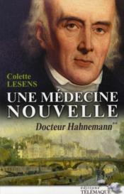 Docteur Hahnemann t.2 ; une médecine nouvelle - Couverture - Format classique
