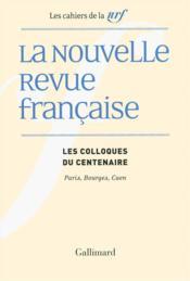 Les Cahiers De La Nrf ; Les Colloques Du Centenaire - Couverture - Format classique