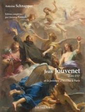 Jean Jouvenet (1644-1717) et la peinture d'histoire à Paris - Couverture - Format classique