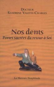 Nos Dents - Portes Sacrees Du Retour A Soi - Couverture - Format classique