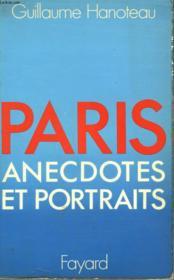 Paris. Anecdotes Et Portraits. - Couverture - Format classique