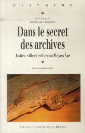 Dans le secret des archives ; justice, ville et culture au Moyen Age - Couverture - Format classique