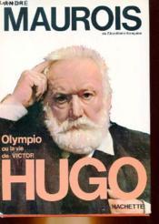 Olympio Ou La Vie De Victor Hugo Hachette - Couverture - Format classique