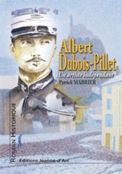 Albert dubois-pillet, un artiste independant - Couverture - Format classique
